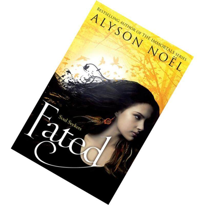Fated  (The Soul Seekers #1)  by Alyson Noel Malaysia
