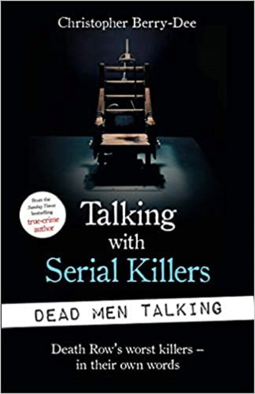 Talking with Serial Killers: 9781789462203: By Berry-Dee, Christopher Malaysia
