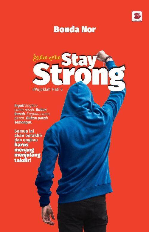 Stay Strong (pujuklah Hati 6) Isbn: 9789830978093 By Mph Bookstores.