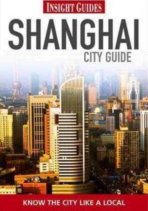 Insight Guides: Shanghai City Guide Malaysia