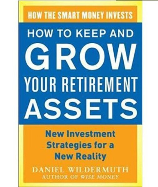 How to Keep and Grow Your Retirement Assets: New Investment Strategies for a New Reality Malaysia