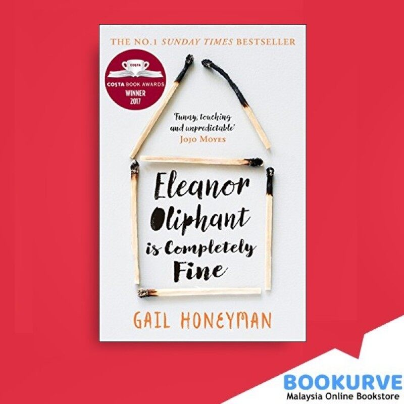 Eleanor Oliphant Is Completely Fine By Gail Honeyman Malaysia