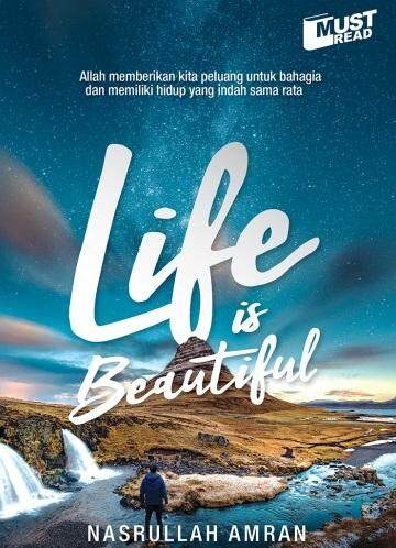 Life Is Beautiful Author By Nasrullah Amran Isbn 9789672038801 By Mph Bookstores.