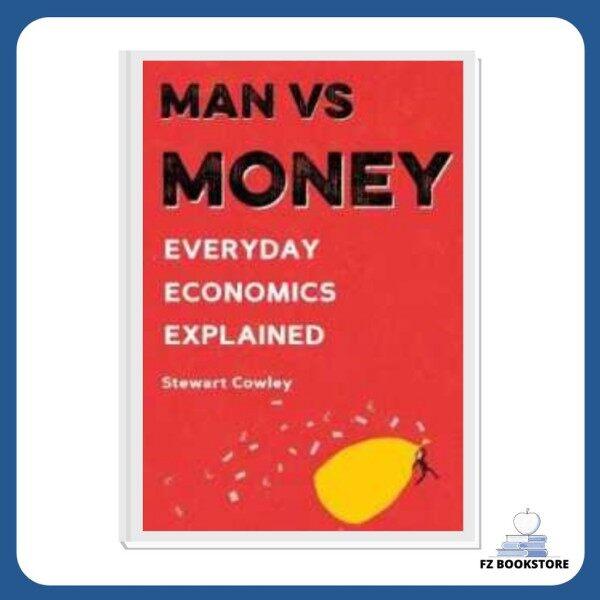 Man vs Money Everyday Economics Explained - Business Malaysia