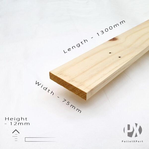 Recon 12mm x 75mm x 1300mm (4ft 3inch)Pine Wood Plank | Kayu Pallet | Kayu Pine | Kayu DIY | Siap Ketam | Kayu Murah |