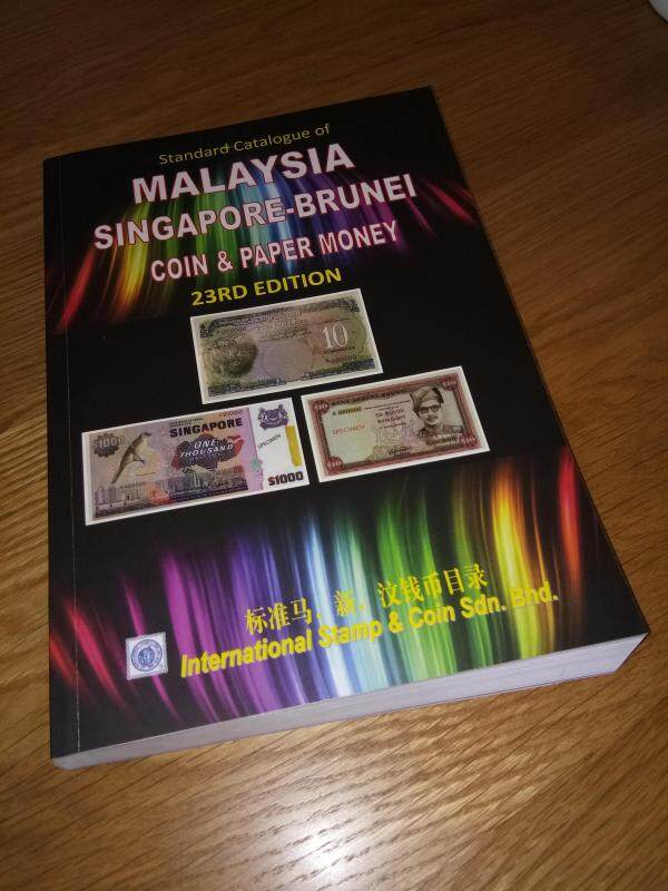 ISC Year 2019 The Latest 23rd Edition Malaysia Singapore Brunei Straits Settlements Malaya & etc Banknotes Coins Catalogue Malaysia