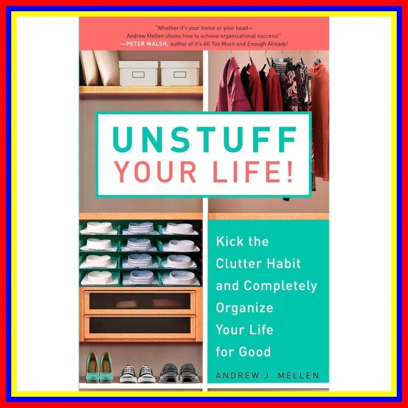 Unstuff Your Life Kick The Clutter Habit And Completely Organize You Malaysia
