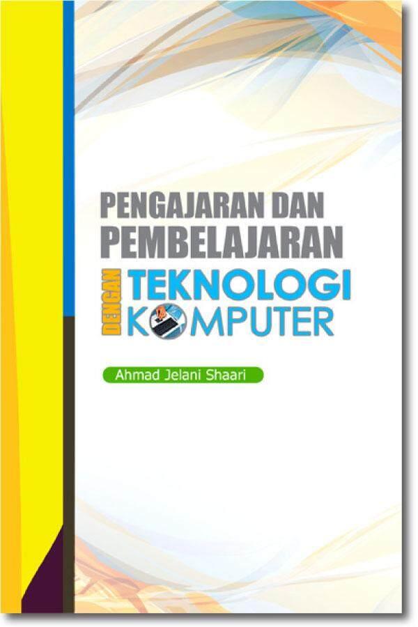 Pengajaran Dan Pembelajaran Dengan Teknologi Komputer By Uum Press Books Online.