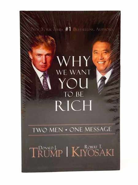Why We Want You to Be Rich. Two Men. One Message - Robert T Kiyokasi & Donald Trump - personal finance, financial freedom Malaysia