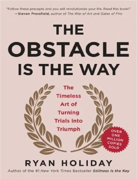 The Obstacle Is the Way: The Timeless Art of Turning Trials into Triumph:ISBN:9781591846352:By  HOLIDAY,RYAN Malaysia