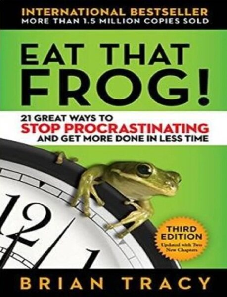 Eat That Frog!:21 Great Ways to Stop Procrastinating and Get More Done in Less Time (3rd ED): 9781626569416: By Tracy Malaysia