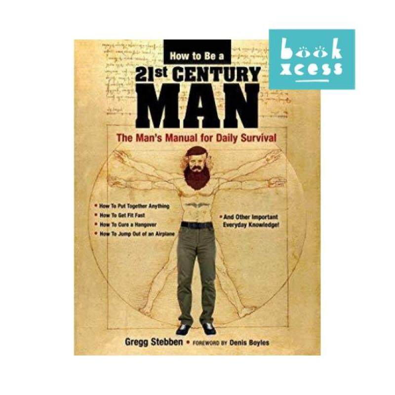 How to Be A 21St Century Man Malaysia