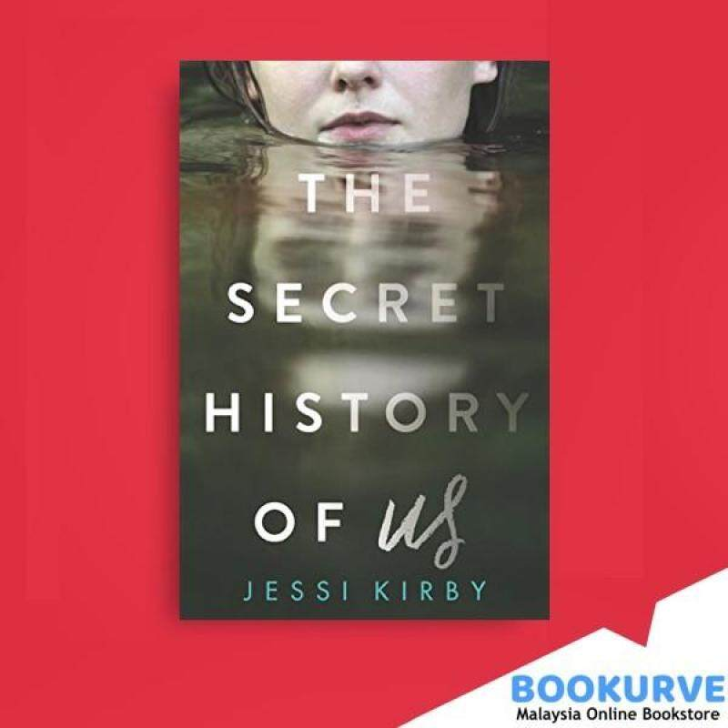 The Secret History of Us By Kirby Jessi Malaysia