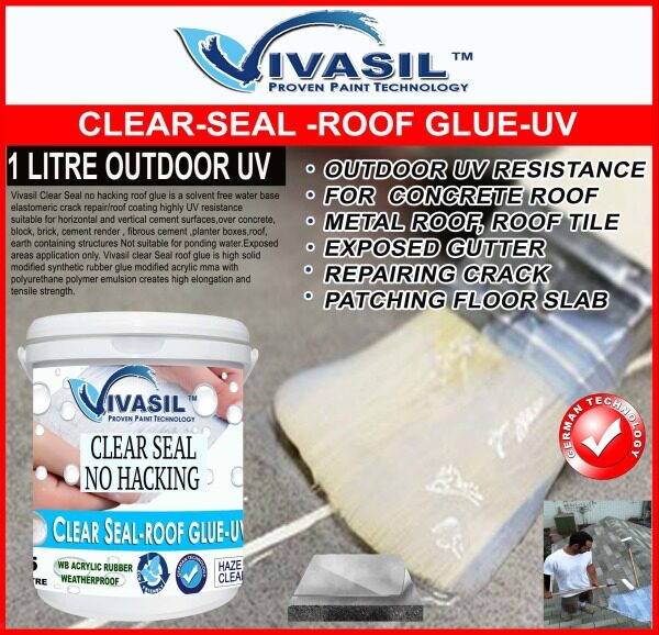 1L VIVASIL CLEAR SEAL-ROOF GLUE-UV-/MODIFIED ACRYLICNO HACKING -SEMI TRANSPARENT HAZE WHITE-FOR REPAIRING EXISTING CRACKS IN OUTDOOR/INDOOR-HIGHLY UV RESISTANCE-EXPOSED CONCRETE ROOF,GUTTER,METAL ROOF,TILE ROOF,EXPOSED,FOR PLASTERED WALL MOISTURE BLOCKING