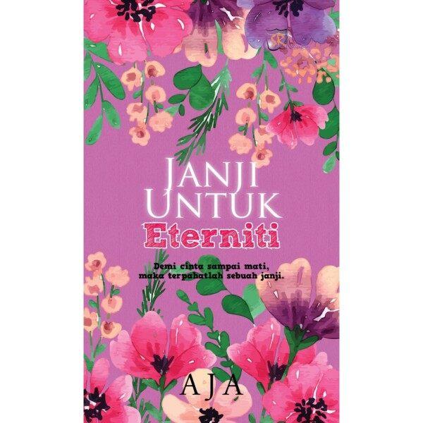 Novel: JANJI UNTUK ETERNITI - Penulisan: Aja Malaysia