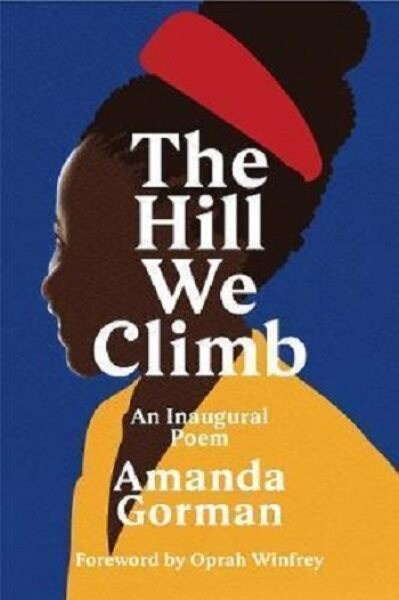 The Hill We Climb: An Inaugural Poem: 9781784744601: By Gorman, Amanda Malaysia