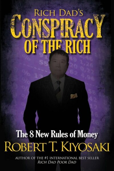 Rich Dads Conspiracy of the Rich : The 8 New Rules of Money Malaysia