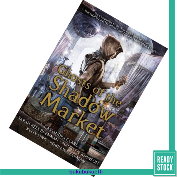 Ghosts of the Shadow Market (Ghosts of the Shadow Market #1-10) by Cassandra Clare Malaysia
