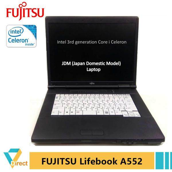 Up to 8GB RAM 1TB SSD Gen 3 ( third gen ) Fujitsu LifeBook A552 JDM laptop PC - also 4GB RAM 250GB HDD Malaysia