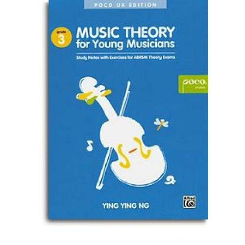 YING YING NG: MUSIC THEORY FOR YOUNG MUSICIANS - GRADE 3 (SECOND EDITION) Malaysia