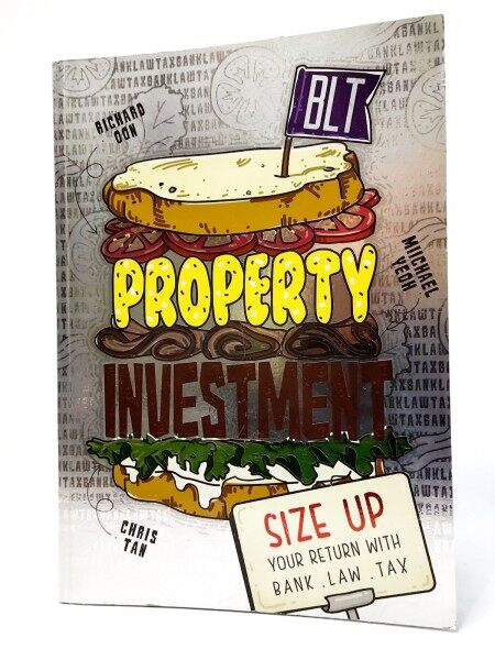 Property Investment BLT: Size Up Your Return With Bank Law Tax -  Richard Oon; Michael Yeoh; Chris Tan Malaysia