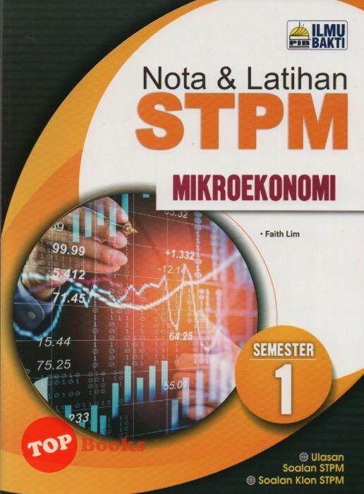 Ilmu Bakti-Nota & Latihan STPM Mikroekonomi Semester 1 -2019