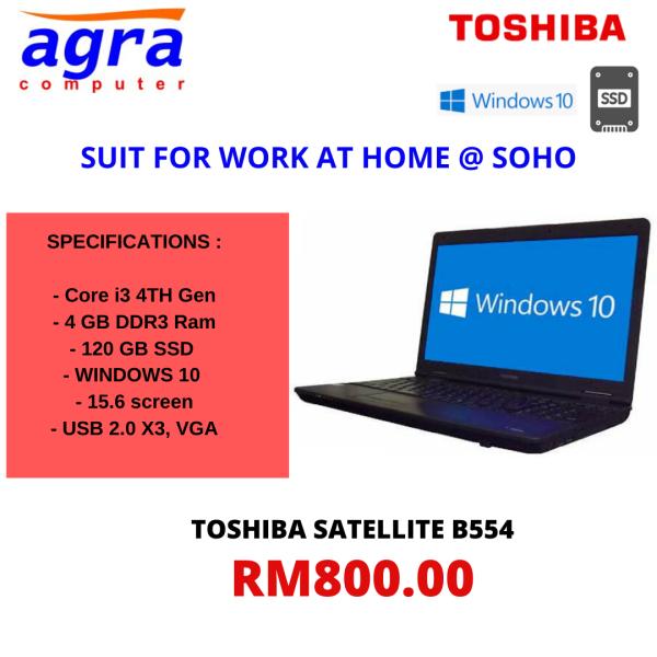 TOSHIBA B554 CORE i3 4TH GEN~4GB DDR3~120GB SSD / 240GB SSD~WIN10 Malaysia