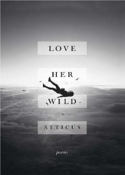 (MPH) Love Her Wild : Poems:ISBN:9781501171239 :By (Author):Atticus Malaysia