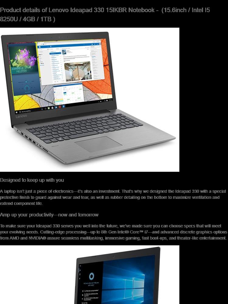 Lenovo IDEAPAD 330-15IKBR 81DE00EEMJ / 81DE00EDMJ/ 81DE00ECMJ/81DE00EFMJ  Notebook ( Intel i5-8250U / 4GB/ 1TB / Nvidia Geforce MX150/W10 )