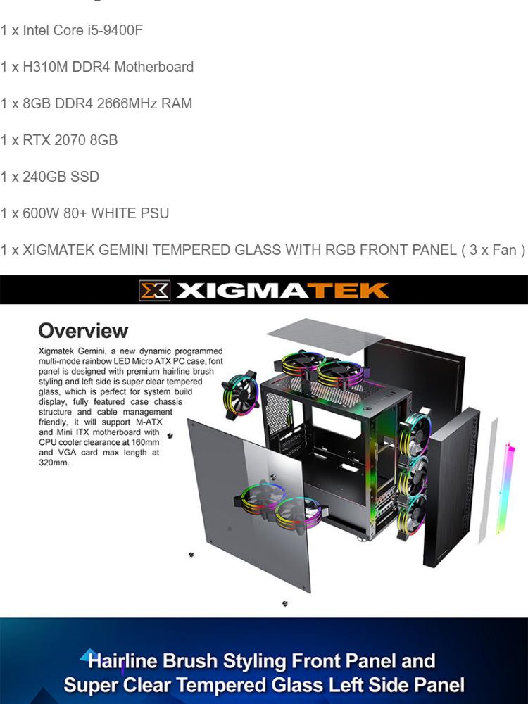 ARTIDEA GEMINI VIPER GAMING PC ( i5-9400F / H310M-HDV / 8GB 2666MHz RAM /  GALAX RTX 2070 EX ( 1 CLICK OC ) BACKPLATE / 24GB SSD / SILVERSTONE 600W  80+